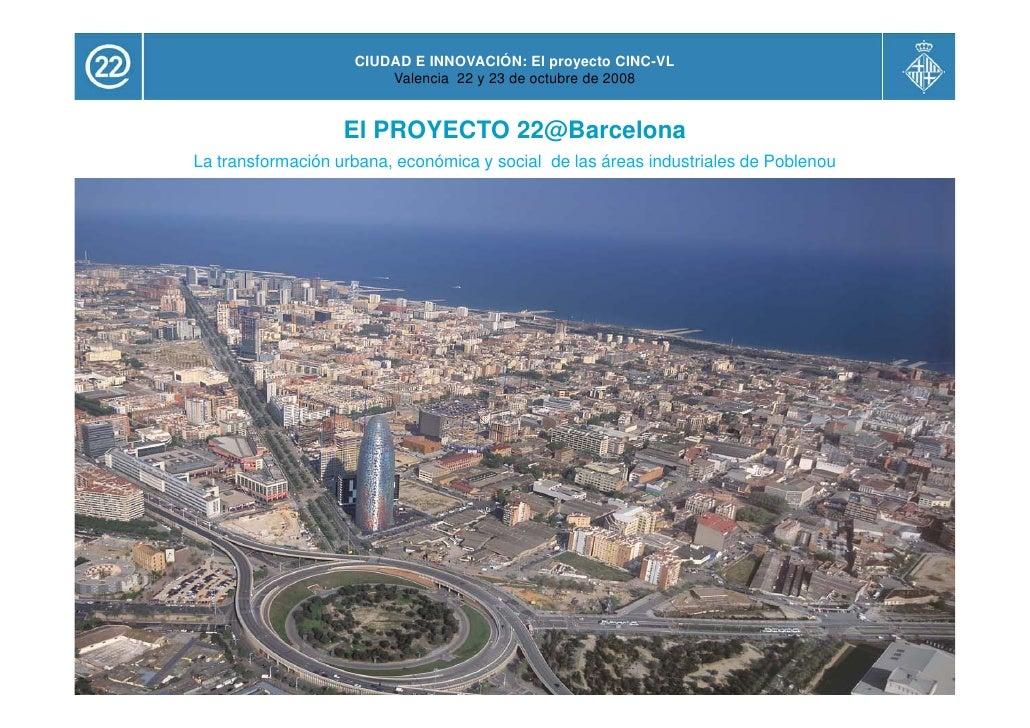 CIUDAD E INNOVACIÓN: El proyecto CINC-VL                         Valencia 22 y 23 de octubre de 2008                      ...