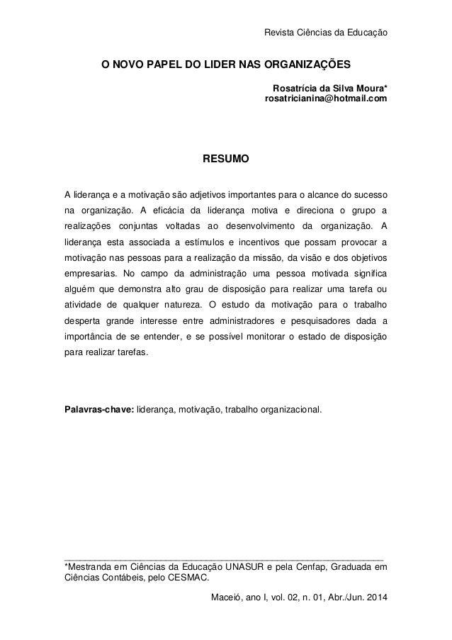 Revista Ciências da Educação 1 Maceió, ano I, vol. 02, n. 01, Abr./Jun. 2014 O NOVO PAPEL DO LIDER NAS ORGANIZAÇÕES Rosatr...