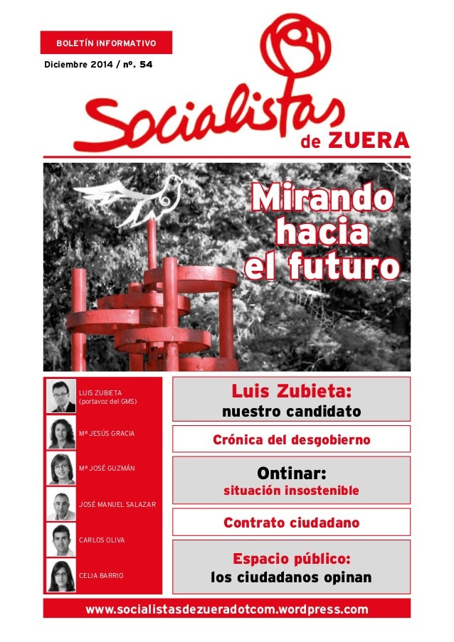 Mirando  hacia  el futuro  Luis Zubieta:  nuestro candidato  Crónica del desgobierno  Ontinar:  situación insostenible  Co...