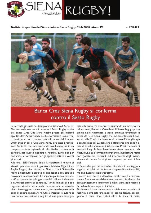 Notiziario sportivo dell'Associazione Siena Rugby Club 2000 - Anno IV  n. 22/2013  Banca Cras Siena Rugby si conferma cont...