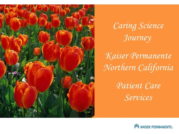 Caring Science Journey  Kaiser Permanente Northern California Patient Care Services