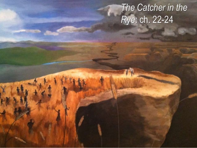 The Catcher in theRye: ch. 22-24