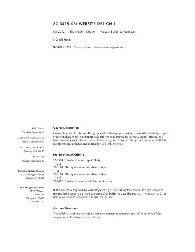 22-3375-03: WEBSITE DESIGN 1Fall 2012 | Thurs 6:00 – 9:50 pm | Wabash Building, Room 9213 Credit HoursINSTRUCTOR: Sh...