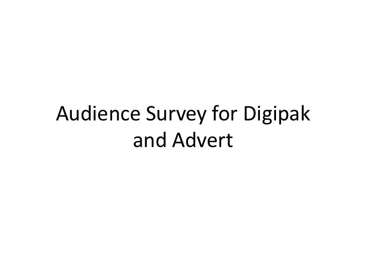 Audience Survey for Digipak       and Advert