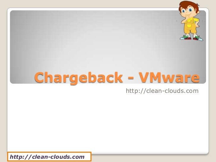 Chargeback - VMware                          http://clean-clouds.comhttp://clean-clouds.com