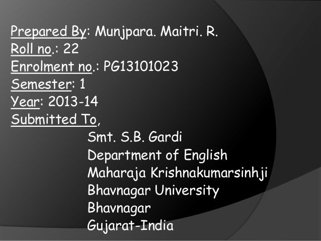 Prepared By: Munjpara. Maitri. R. Roll no.: 22 Enrolment no.: PG13101023 Semester: 1 Year: 2013-14 Submitted To, Smt. S.B....