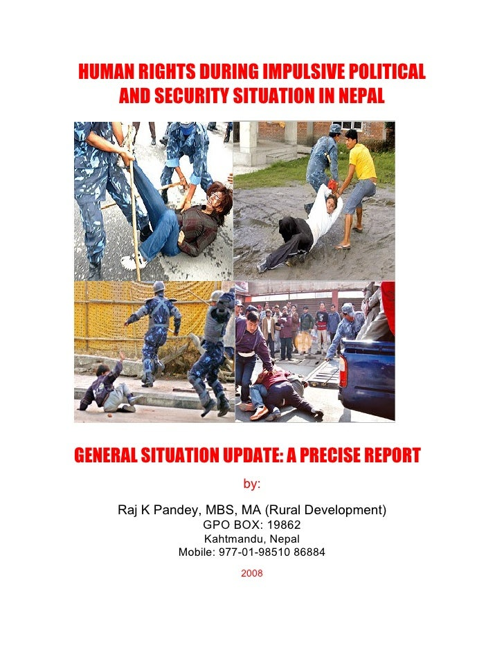 HUMAN RIGHTS DURING IMPULSIVE POLITICAL     AND SECURITY SITUATION IN NEPAL     GENERAL SITUATION UPDATE: A PRECISE REPORT...