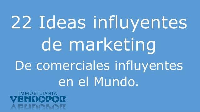 22 Ideas influyentes de marketing De comerciales influyentes en el Mundo.