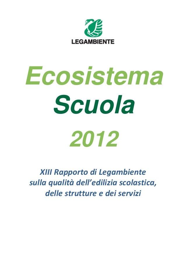 Ecosistema  Scuola            2012   XIIIRapportodiLegambientesullaqualitàdell'ediliziascolastica,     dellestr...