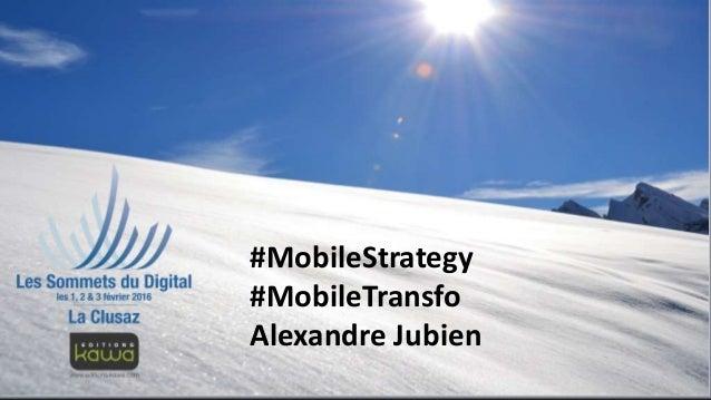 #MobileStrategy #MobileTransfo Alexandre Jubien