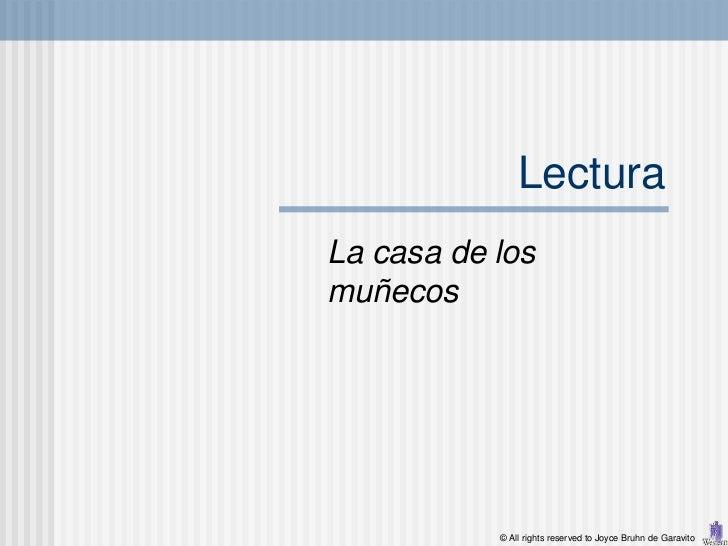 LecturaLa casa de losmuñecos           © All rights reserved to Joyce Bruhn de Garavito
