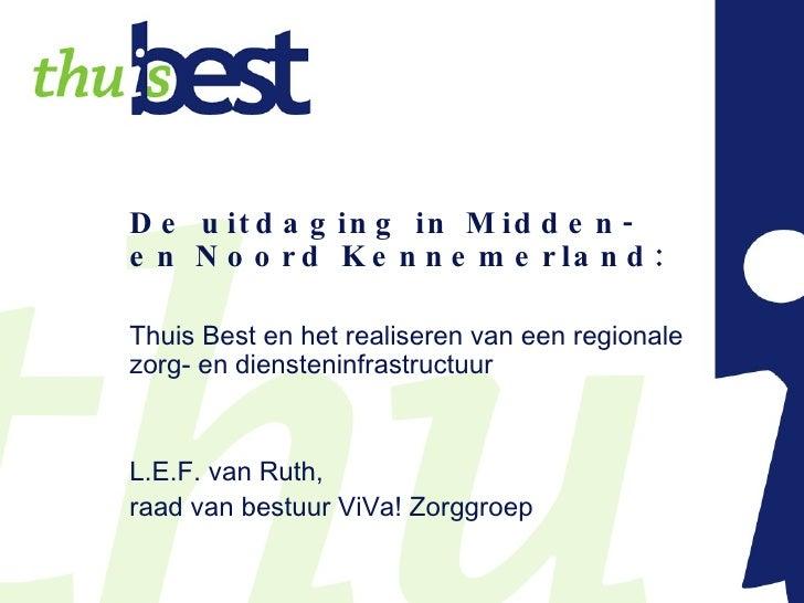 De  uitdaging in Midden- en Noord Kennemerland: Thuis Best en het realiseren van een regionale zorg- en diensteninfrastruc...