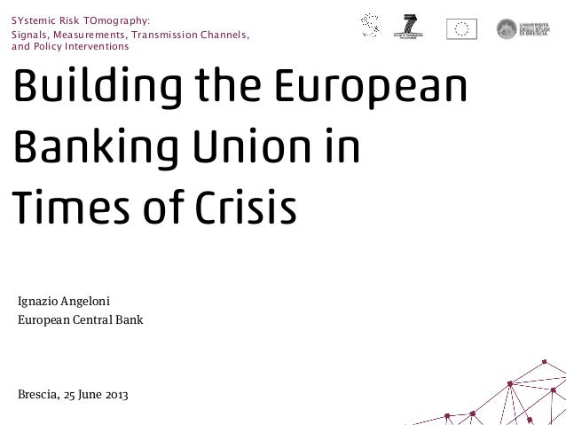 Building the European Banking Union in Times of Crisis - Ignazio Angeloni - June 25 2013