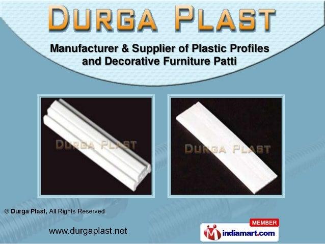 Manufacturer & Supplier of Plastic Profiles     and Decorative Furniture Patti