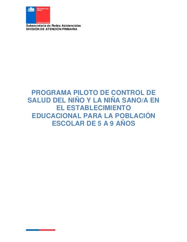 Subsecretaría de Redes AsistencialesDIVISIÓN DE ATENCIÓN PRIMARIA  PROGRAMA PILOTO DE CONTROL DE SALUD DEL NIÑO Y LA NIÑA ...