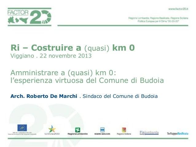 L'esperienza virtuosa del Comune di Budoia di Arch. Roberto De Marchi (Sindaco del Comune di Budoia)