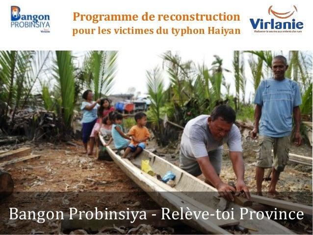 Programme de reconstruction pour les victimes du typhon Haiyan Bangon Probinsiya - Relève-toi Province