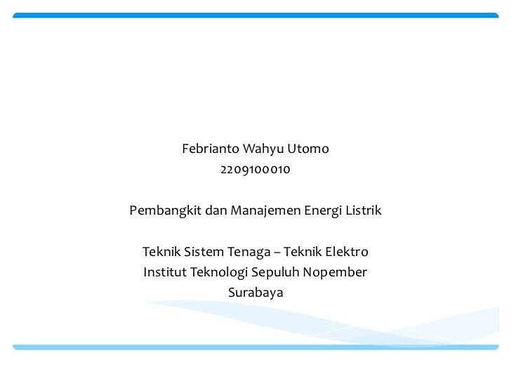 Tidal Energy        Febrianto Wahyu Utomo              2209100010Pembangkit dan Manajemen Energi Listrik  Teknik Sistem Te...