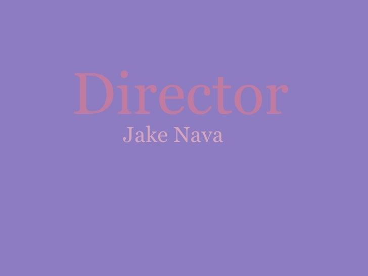 Director Jake Nava