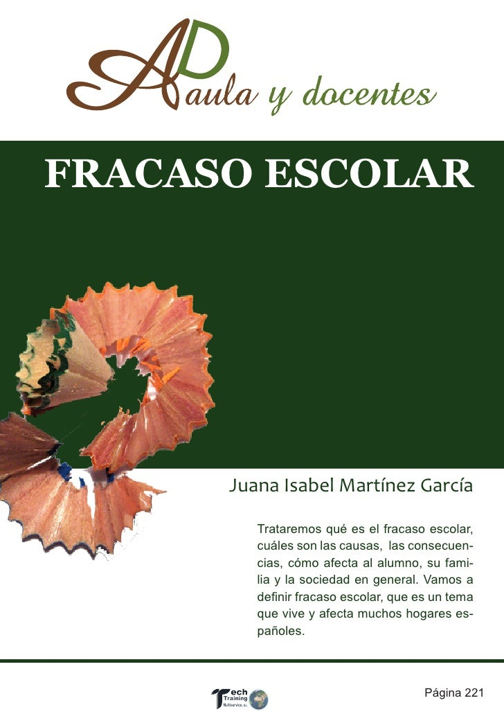 FRACASO ESCOLAR      Juana Isabel Martínez García         Trataremos qué es el fracaso escolar,         cuáles son las cau...