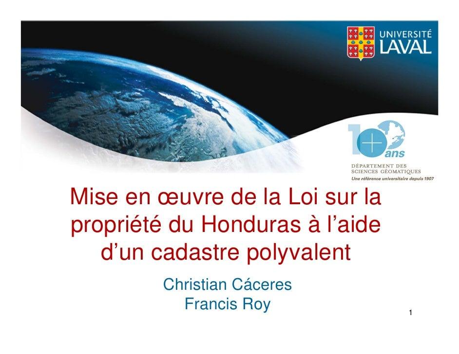 Mise en œuvre de la Loi sur la propriété du Honduras à l'aide    d'un cadastre polyvalent         Christian Cáceres       ...