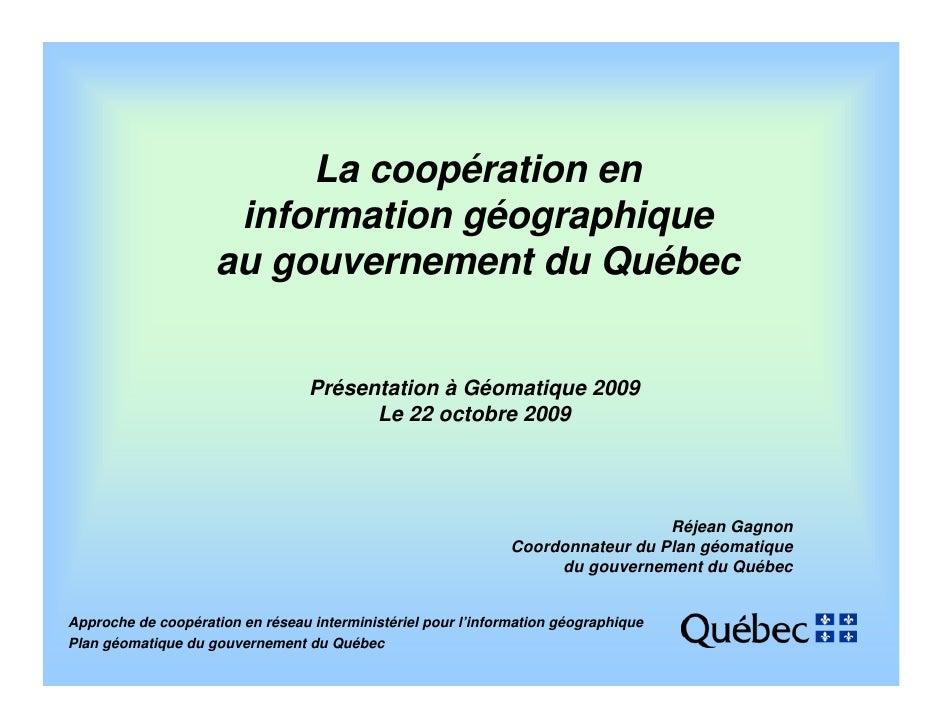 La coopération en                       information géographique                      au gouvernement du Québec           ...