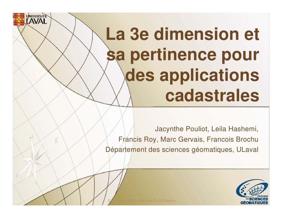 La 3e dimension et sa pertinence pour   des applications         cadastrales               Jacynthe Pouliot, Leila Hashemi...