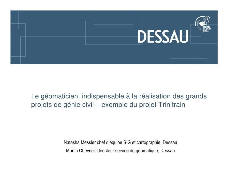 Le géomaticien, indispensable à la réalisation des grands projets de génie civil – exemple du projet Trinitrain           ...