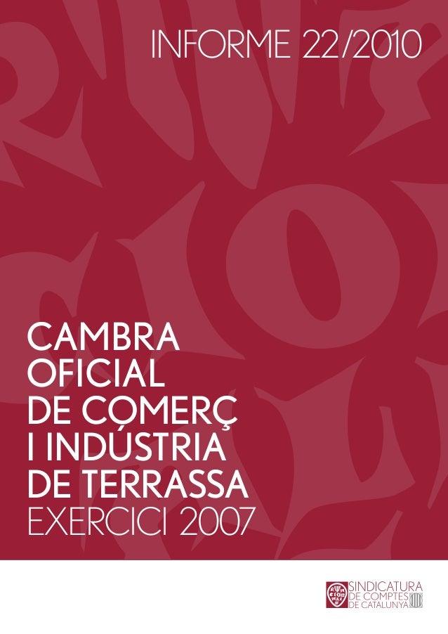 INFORME 22/2010CAMBRAOFICIALDE COMERÇI INDÚSTRIADE TERRASSAEXERCICI 2007