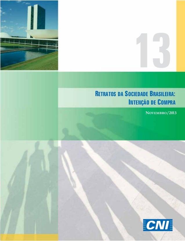 13 RETRATOS DA SOCIEDADE BRASILEIRA: INTENÇÃO DE COMPRA NOVEMBRO/2013