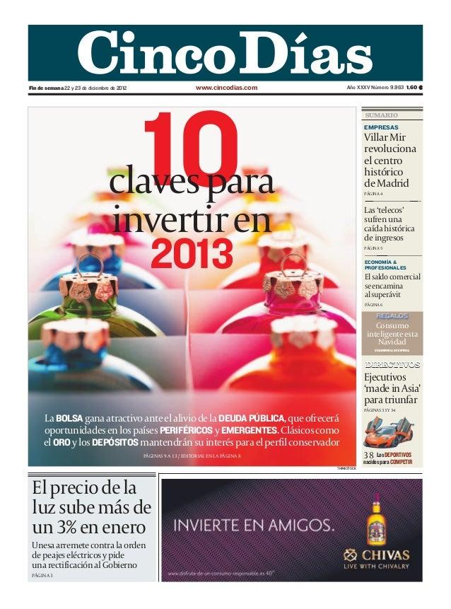 Fin de semana 22 y 23 de diciembre de 2012                         www.cincodias.com          Año XXXV Número 9.963 1,60 ¤...
