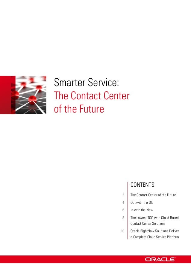 Smarter Service:The Contact Centerof the Future                   Contents               2   The Contact Center of the...