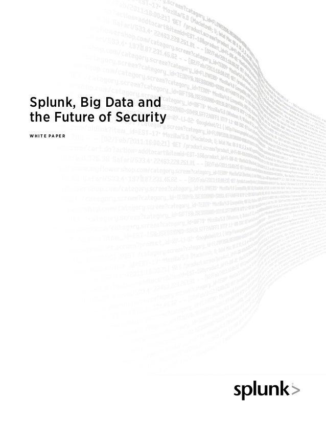 2 21677 splunk_big_data_futureofsecurity