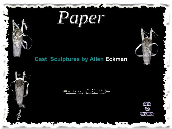 Cast  Sculptures by Allen  Eckman   Paper