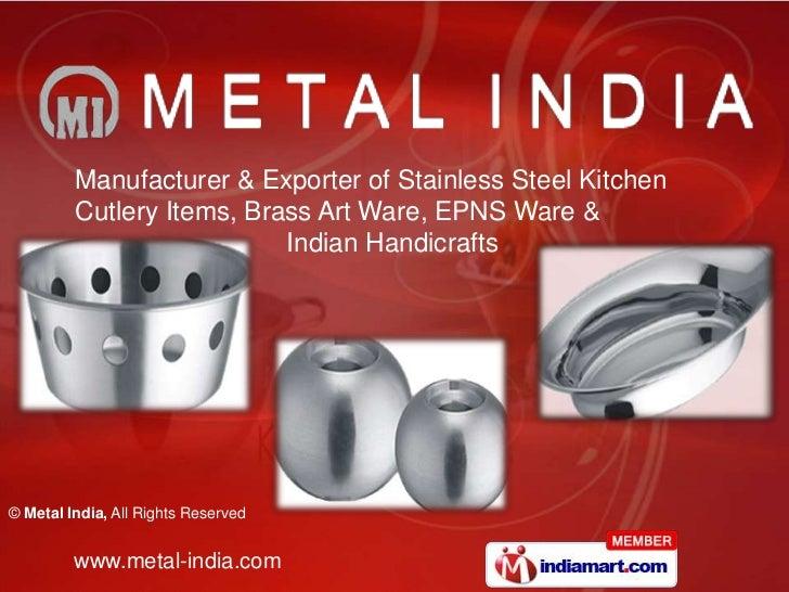 Manufacturer & Exporter of Stainless Steel Kitchen         Cutlery Items, Brass Art Ware, EPNS Ware &                     ...