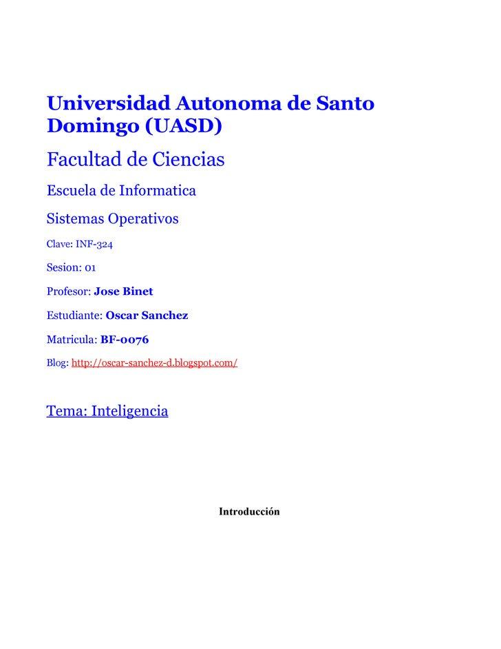 Universidad Autonoma de Santo Domingo (UASD) Facultad de Ciencias Escuela de Informatica Sistemas Operativos Clave: INF-32...