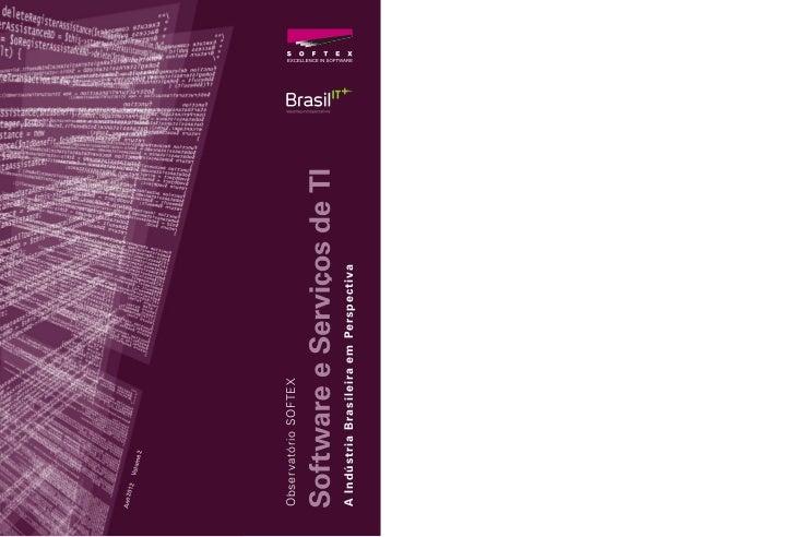 A Indústria Brasileira em Perspectiva                                        Obser vatório SOFTEX                         ...