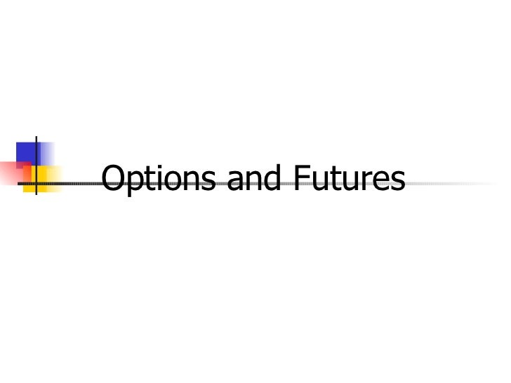 Options and Futures