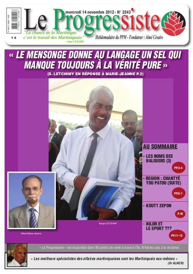 mercredi 14 novembre 2012 - N° 22431€« LE MENSONGE DONNE AU LANGAGE UN SEL QUI    MANQUE TOUJOURS À LA VÉRITÉ PURE »      ...