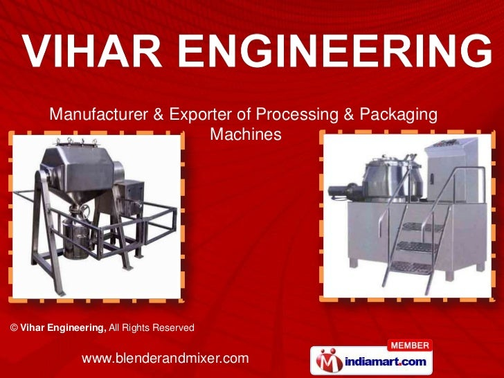 Manufacturer & Exporter of Processing & Packaging                            Machines© Vihar Engineering, All Rights Reser...