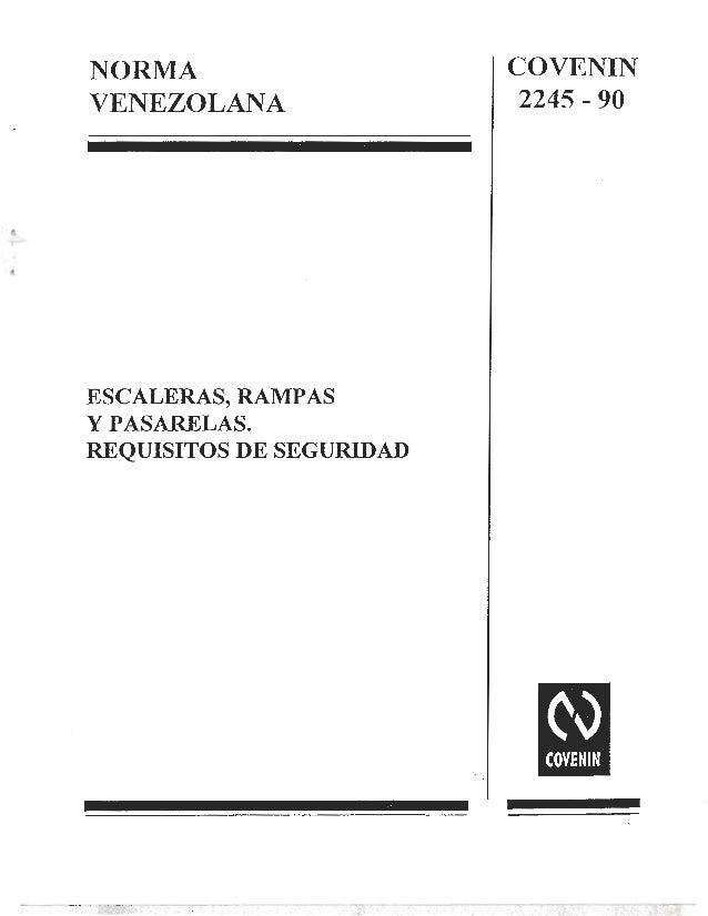 """NORMA VENEZOLANA  i i E' """"EL  ESCALERAS,  RAMPAS Y PASARELAS.  REQUISITOS DE SEGURIDAD  COVENIN 2245 - 90"""
