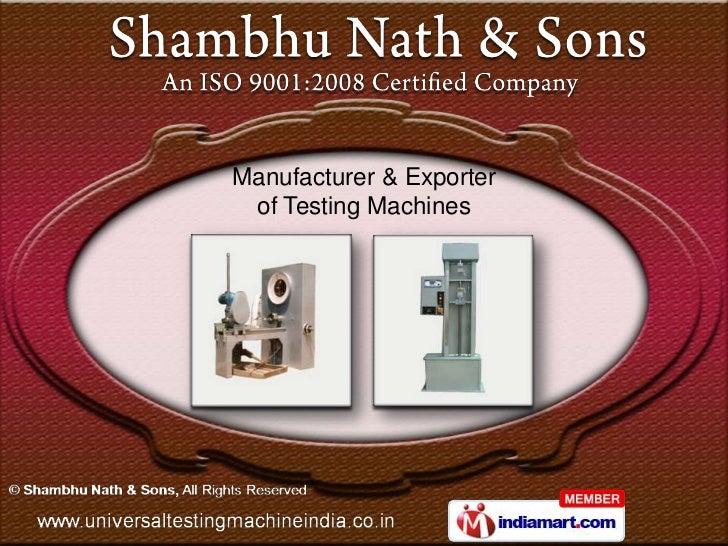 Manufacturer & Exporter of Testing Machines
