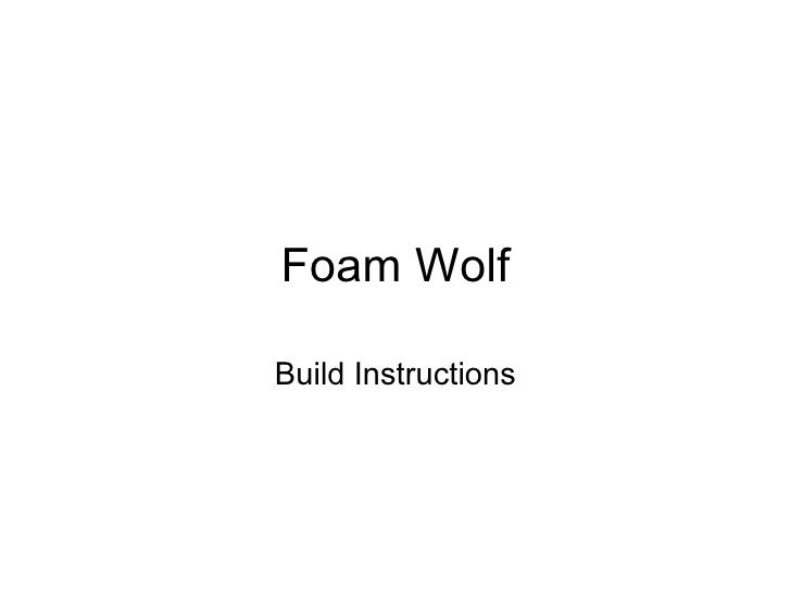 Foam Wolf Build Instructions