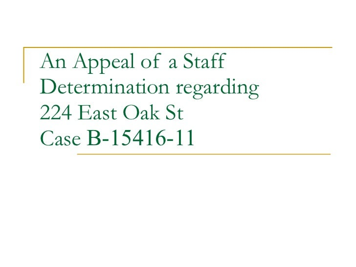 An Appeal of a Staff Determination regarding 224 East Oak St  Case  B-15416-11