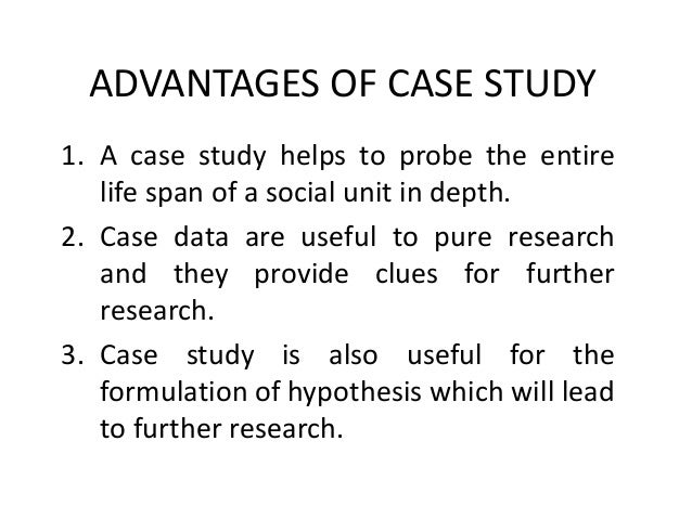 case study methodology advantages The case study as a research advantages and disadvantages 6 case study research what is the relationship between the variables in a method linear function to avoid the hawthorne effect, researchers will sometimes be forced to business plan list of references out the.