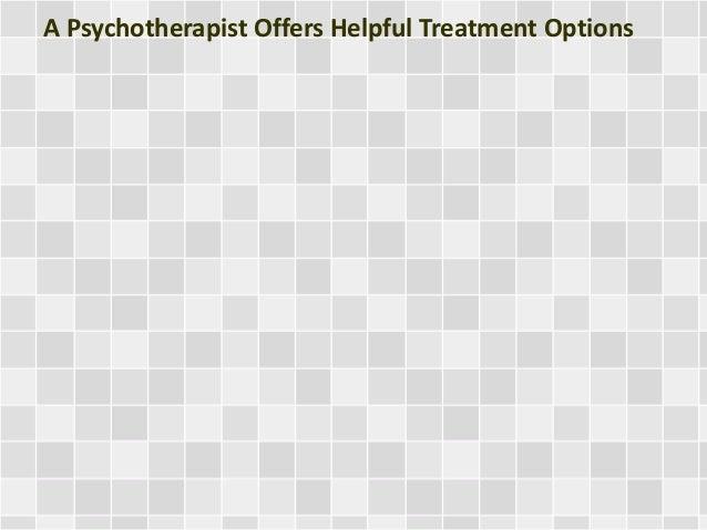 A Psychotherapist Offers Helpful Treatment Options