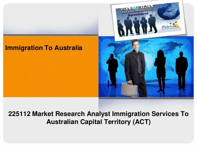 Immigration To Australia 225112 Market Research Analyst Immigration Services To Australian Capital Territory (ACT)