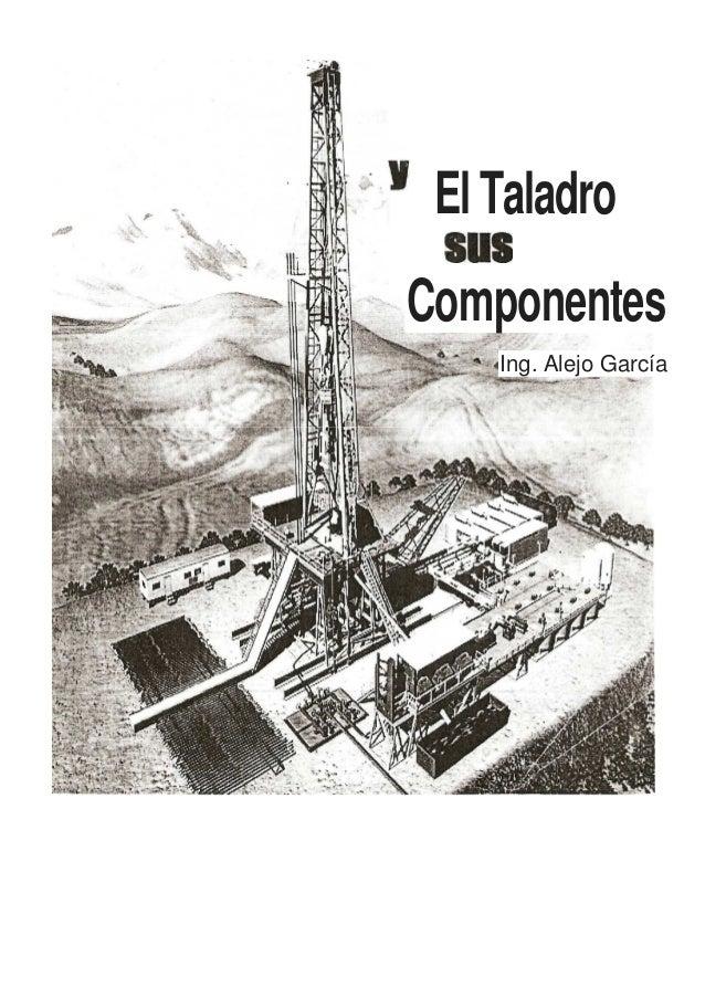 El TaladroComponentes    Ing. Alejo García