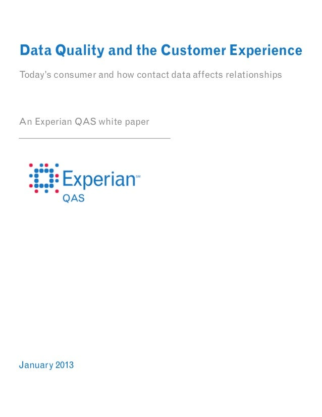 Data Quality and the Customer ExperienceToday's consumer and how contact data affects relationshipsAn Experian QAS white p...