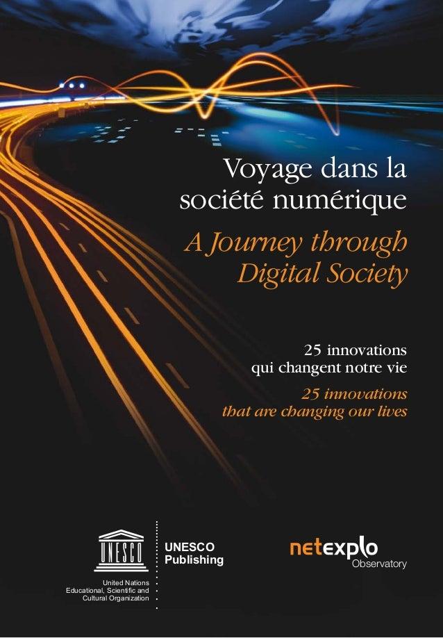 Voyage dans la société numérique A Journey through Digital Society 25 innovations qui changent notre vie 25 innovations th...